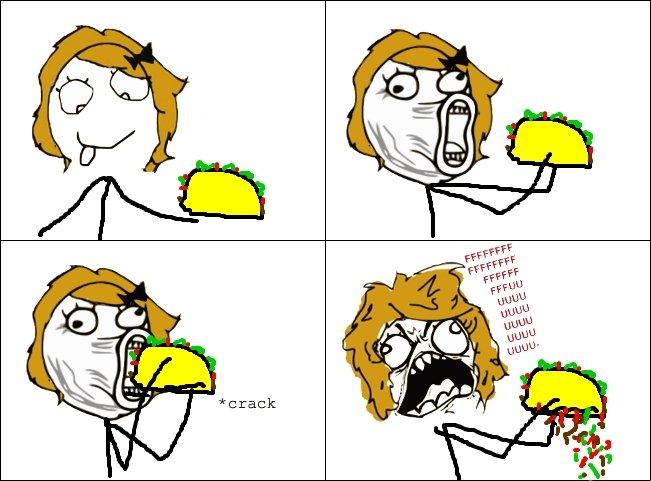 Taco Shell Rage (true story). ck.