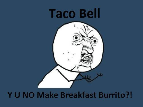 Taco Bell. I've always wondered this....
