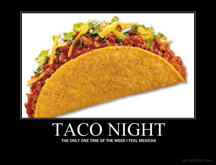 Taco ht. First upload, let there be traffic!. THE CINE TWIE OF THE WEEK I FEEL MEXICAN. i just ate a taco a while ago XD