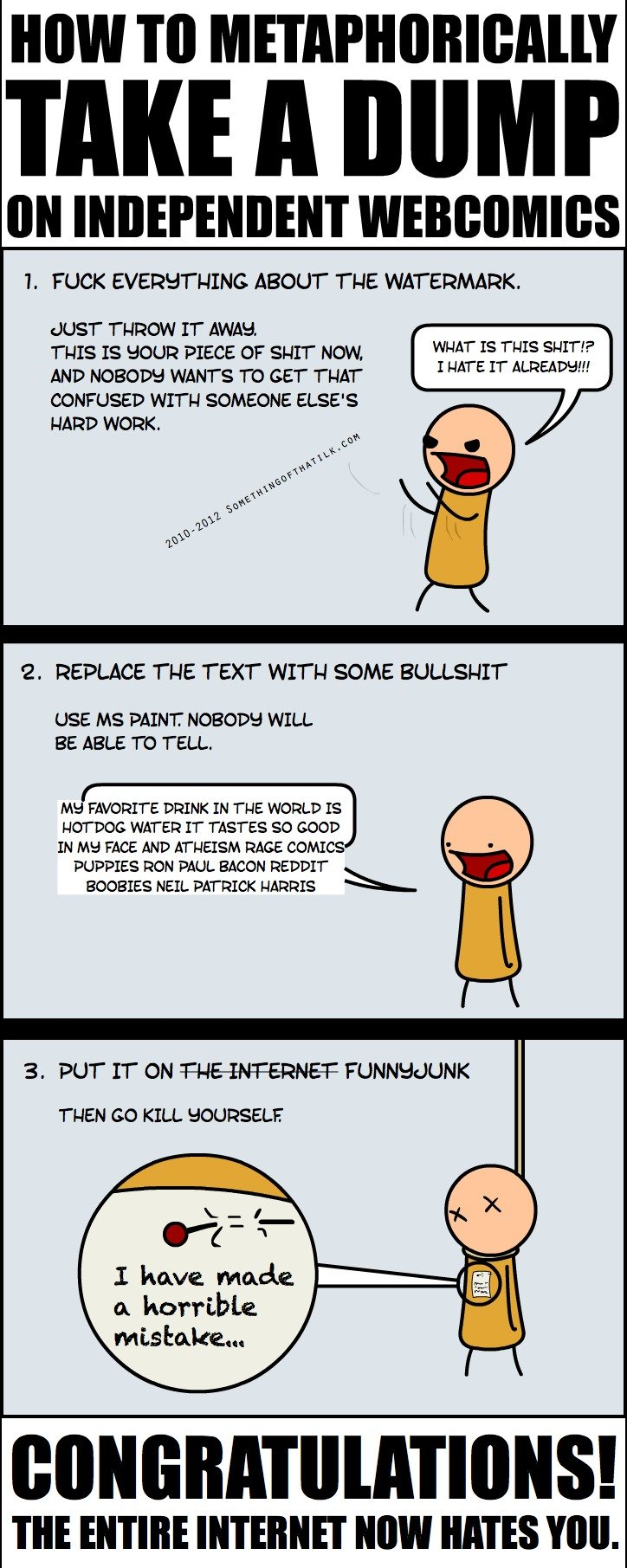 """Take a dump on webcomics. just read this, thought it was funny. MIN Tait ' TANE A DUMP lim INDEPENDENT ) I. FUCK EVEREYTHING ABOUT OTIE WATERMARK. l"""" THROW IT A"""