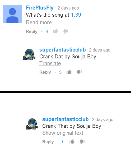 Take Bing seriously!. they have a translator!. 2 days age What' s the Song at 1: 39 Read more Reply . 4 2 days age Crank Dat by Soulja Boy Translate Reply . 5 d