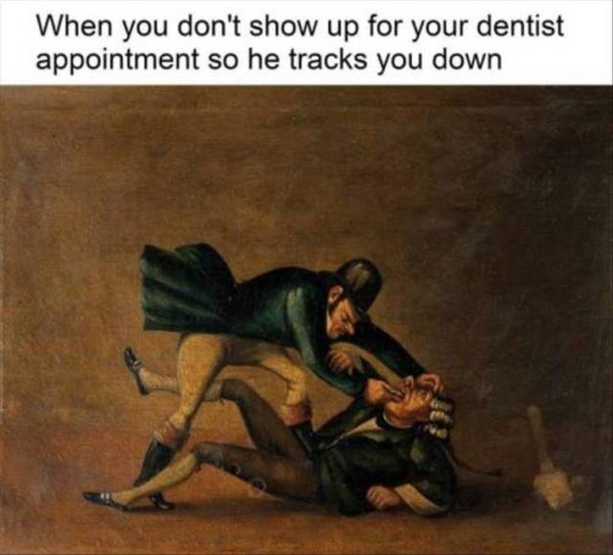 "Take care of your teeth. .. imagen a group of dentist jumbs you and one writes in cursive on the wall ""floss his teeth"""