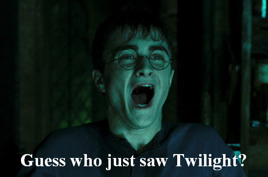 take a guess. ... Guess who just saw Twilight?. Harry: OH GOD I JUST WATCHED TWILIGHT Ron: are you sirius? Harry: That too