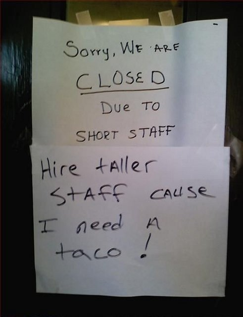Taller staff. Best sign ever Spare a thumb and post more funny signs in the comments! ps. Don't look at the tags.