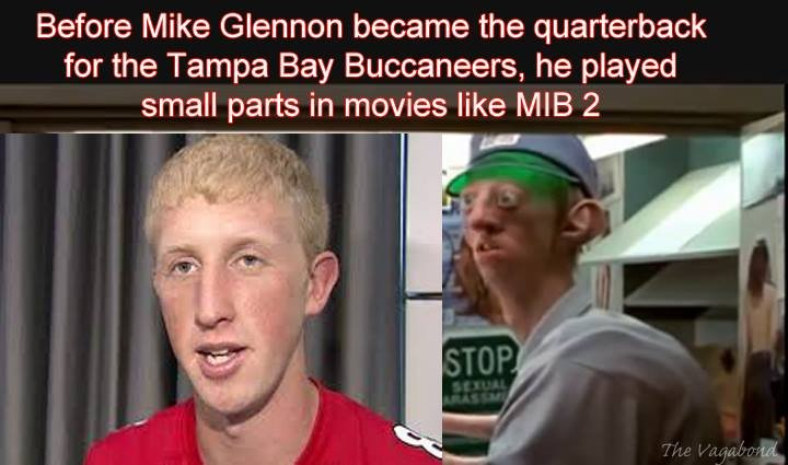 Tampa Bay. . Before Mike Glennon became the quarterback for the Tampa Bay Buccaneers, he played small parts in movies like MIB 2. My favorite scene was the beatboxing. was so cash.