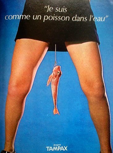"""Tampax. wow the french really know how to appeal to the masses.... We suis 4 comme Poisson dans disu"""". wow lol"""