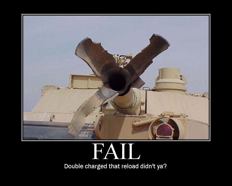 Tank fail 2. . Double charged that reload didn' t ya'?. Forgot to shoot the last round huh?