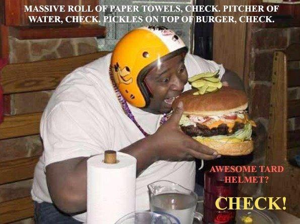 Tard Burger. i make noms. MASSIVE ROLL or PAPER TOWELS, C EEK. PITCHER [IF WATER, CHECK. .ACKLES [314 TOP o BURGER, CHECK.