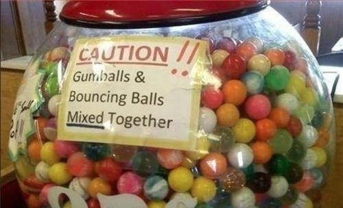 Tastes funny. .. The funny thing wouldn't be the kids choking on the bouncy ball, but rather tfw they go to bounce their gumball and it smashes into bits