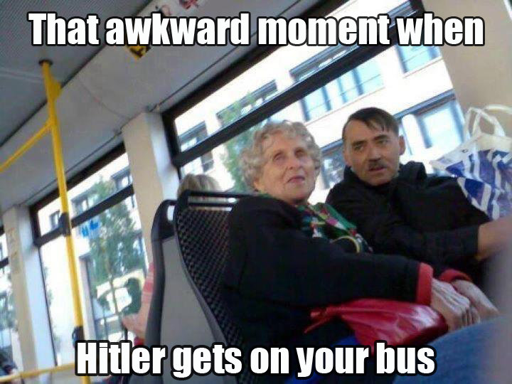 that awkward moment when . Hitler on a bus, another day yet again. gag