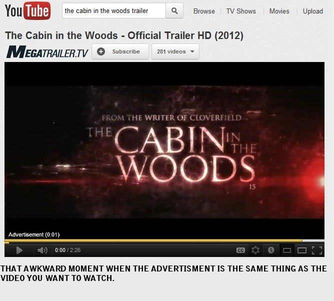 That Awkward Moment When. . at Tthe the cabin in the trailer Q ' TM' Sh::: w: 'lillelise The Cabin Ti' the Weeds - ', 1 Trailer  Advertisement (: 01) MOME