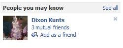 That is my fetish. . .. Dicks and cunts, you say?. you may Imam See all Dixon Ennis 'pk 3 mutual friends Add as El friend. dicks on cunts?? where? HOW?!?!?!