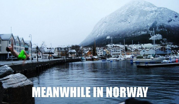 Thats how we roll. From my city in Norway.. For some reason I do not entirely understand, this is hysterical.