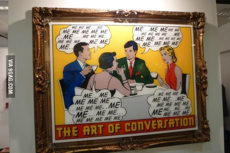 The art of conversation. . I Gra. all those failed memes.. helo, cancer