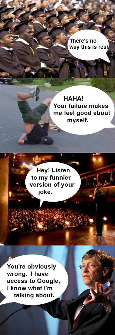 """The average commenter. Words.. i' here' s no my this is real HAHN Your failure makes Ita"""" feel good about Hey! Listen to my funnier version of your joke. You' r"""
