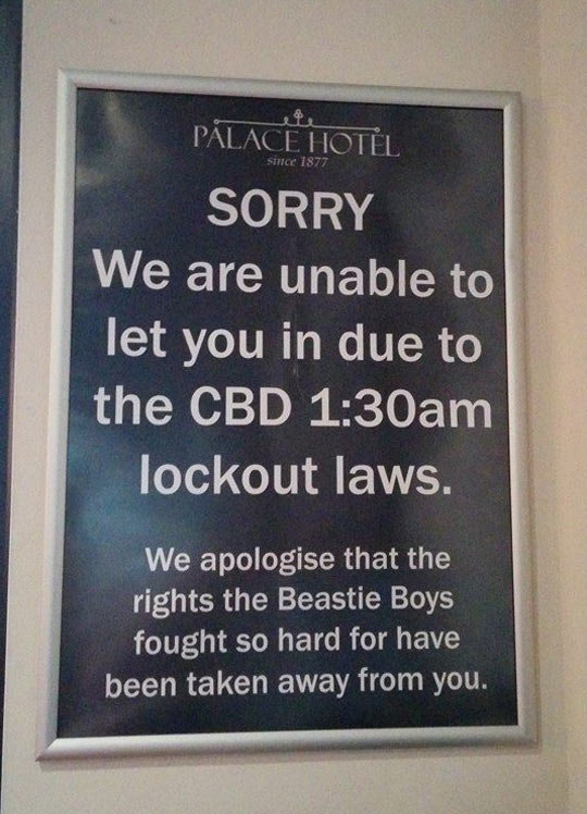 The Beastie Boys Must Be Sad. The Beastie Boys Must Be Sad . the CBD 1: l lockout laws. We apologise that the rights the Beastie Boys fought so hard for have be