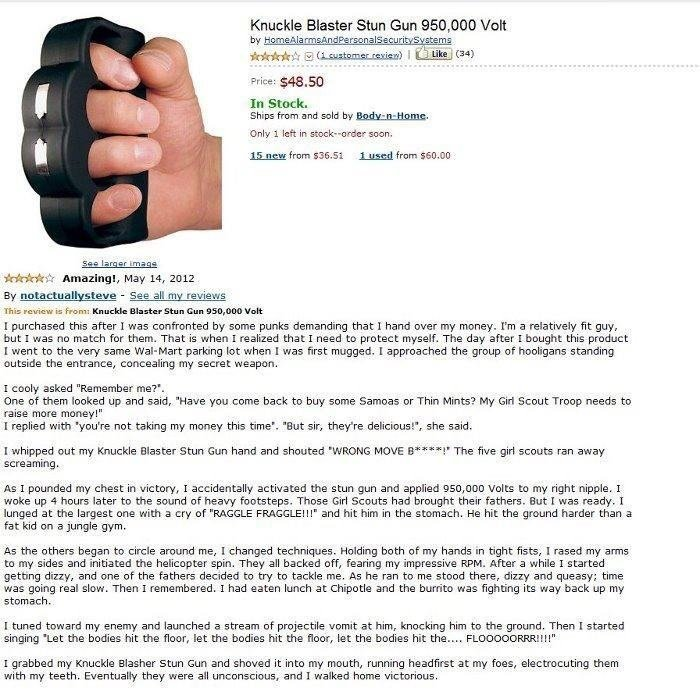"""The best Amazon review ever made.. This is old butt gold.. Knuckle Blaster Stun Gun 950, 000 Volt In Stock, Shins ham and sold by , Only 1 """" in seen. I Mg er im"""