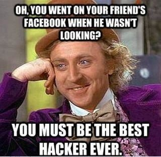 """The Best Hacker. My first post. Please thumb!! Top 40! Thanks Guys!!. entj. ntg Oil riite """"tritt'' WHEN HE Rtrt ,. I left my Facebook logged in at a library once. When I got back home, he had systematically gone through my Facebook page and sent messages to any attractive wo"""