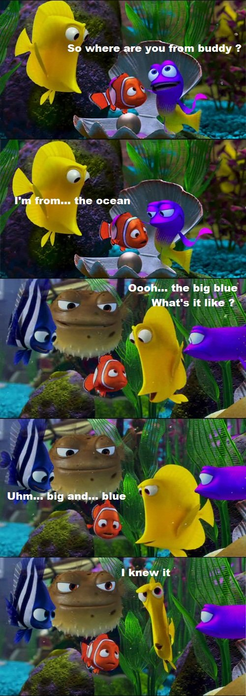 The Big Blue. One of the best dialog from Nemo.