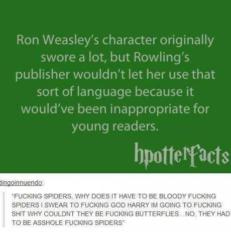 """the book would've been 10x better. . in can FUCKING SPIDERS, MW? DOES IT HAVE TO BE BLC': DEP' r' 'BMW' aall. SF' """". Sal SWEAR malet' GOD HARRY Illa SITHIS TD F"""