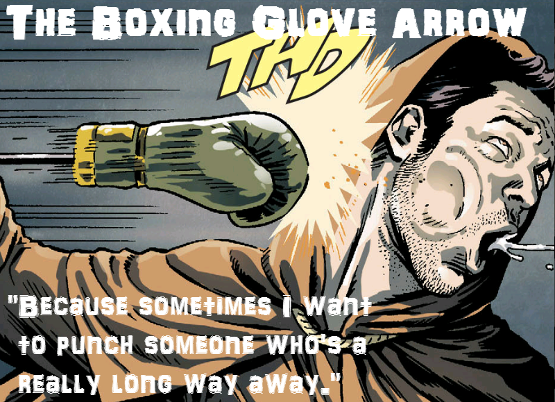 The Boxing Glove Arrow. Another nugget of gold from the Injustice comics.. PUFFEH summon: WEE? . ml . I. Y Lona war away: