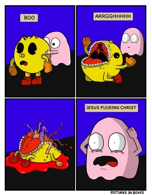 The Dark Reality of Pac-Man. . ARR GE' -H HAHH F' l' Etl.' IN EEBIES