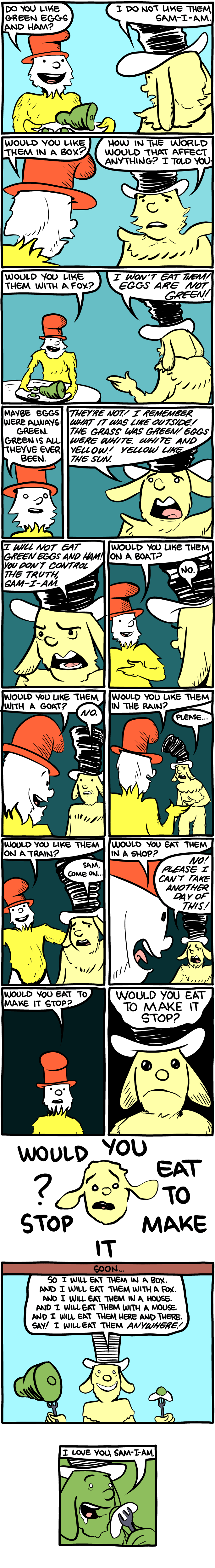 the dark side of the seuss. www.smbc-comics.com. T we we 'men HOW THE WORLD WOULD THAT AFFECT T TOLD C' maet' Re 407/ I TUE GRASS awf WOULD YOU EAT TO MAKE IT M