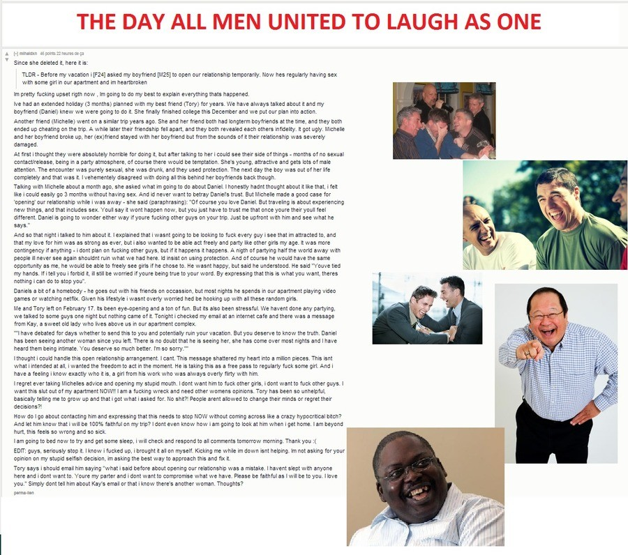 The day all men united to laugh as one. .. Essentially what she did by telling him she wanted to sleep around was to break up with him. She acted like she didn't know thats what she did, but this is call