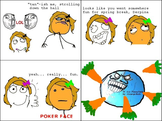 """The day back from Spring Break. I just randomly thought of this so I made it into a rage comic! Hope you enjoyed it. tan"""" -ish me, strolling dawn the hall looks"""
