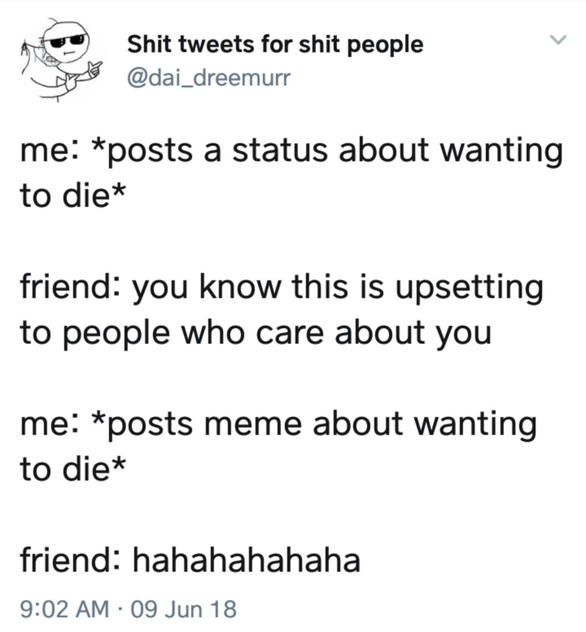 The difference. . Shit tweets for shit people 'hsp'' iii) me: posts ital status about wanting to div friend: you know this is upsetting to people who care about