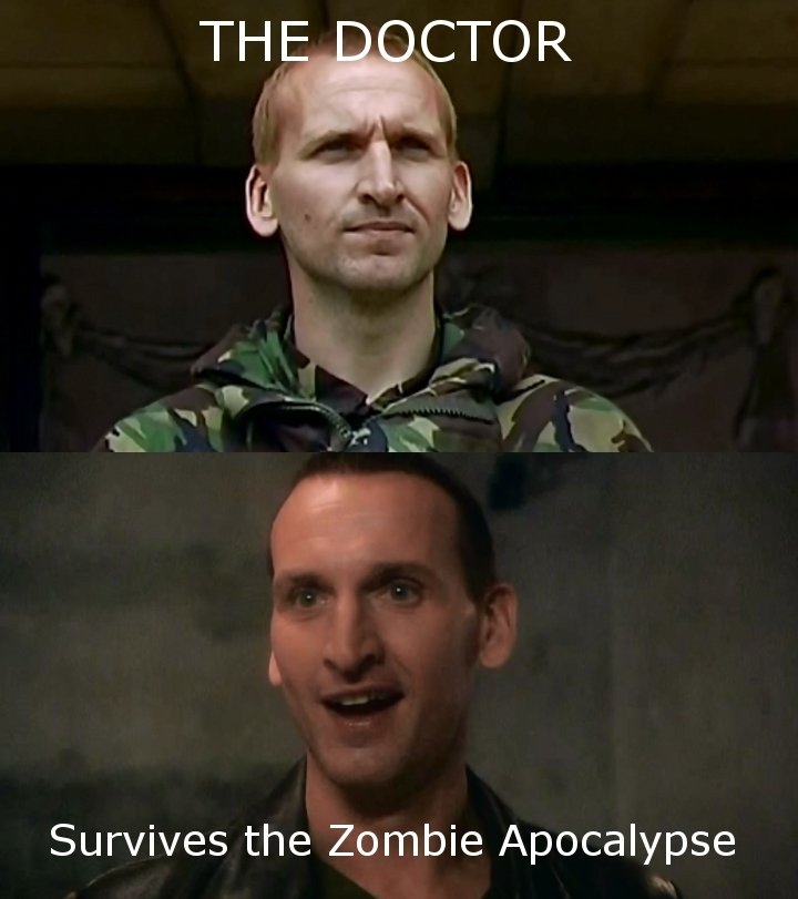 The Doctor Will Survive. The Doctor was in 28 Days Later, Bitches!. Survives the Zombie Apocalypse. Except he didn't survive....he got brutally murdered