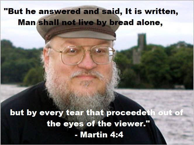 """The Good Book. OC Not actually a quote .... but by every tear that proceede ' r' the eyes of the viewer."""" Martin 4: 4"""