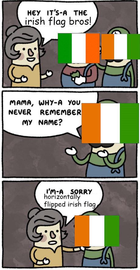 The Irish. . IT' SSA l flag bros! seven REMEMBER pl RR? ll' yr fliped Wish flu