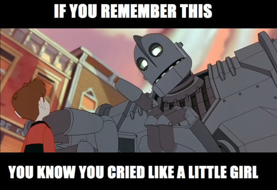 """The Iron Giant.... The Iron Giant Is One Of The Best Movies From My Childhood . If """"III THIS III [HOW """"Ill III! A ' I' Tle GIRL. I didn't cried i was just realty sad ."""