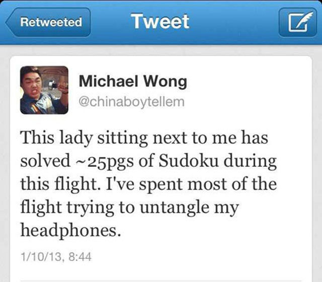 The irony in this statement is...... ...is that he is Asian..... Retweeted Tweet Michael Wong machinate/ tellem This lady sitting next to me has solved of Sudok