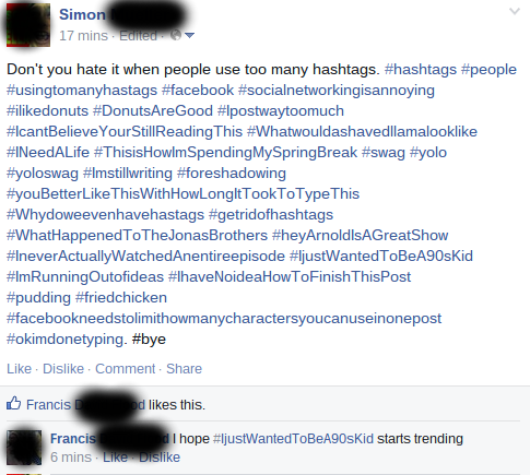 The Irony of Hashtags. Foreshadowing is fun!. Si' mo Den' t you hate it when people use too many hashtags #hashtags #people facebook # ilikeponies Mcanon # MN #