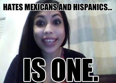 The irony.... .. you're a mexican but you hate mexicans?