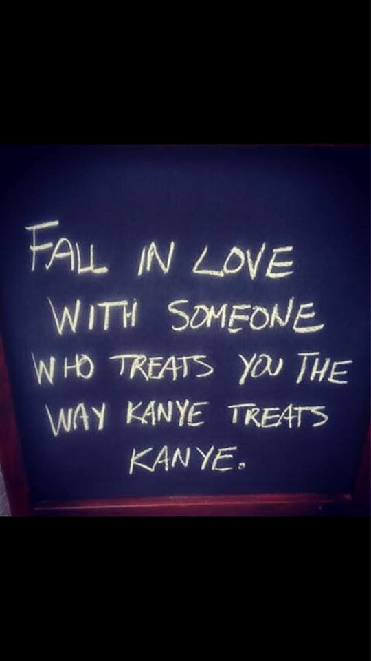 The Kanye Best. .. But before you fall in love, they have to pass the Kanye Test