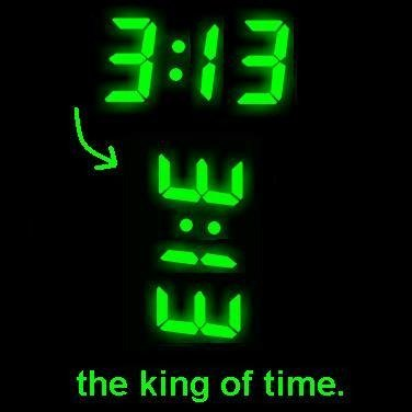 The king of time. I'm a description. Love me. the king of time.. how about a hi-five instead of love?