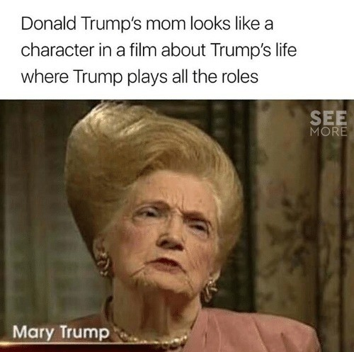 The Klumps. .. Donald trumps mom looks like an npc from fallout not 76 ofcourse
