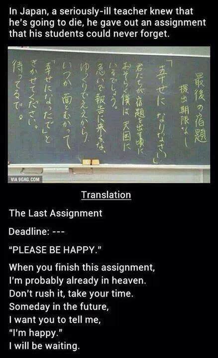 The last assignement. . In Japan, a teacher knew that he' s going to die, he gave out an assignment that his students could never forget, Translation The Last A