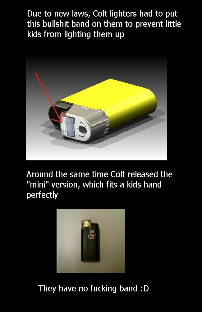The law 101. Exact law is not exact, people buy the mini. Due to new laws, Colt lighters had to put this bullshit band on them to prevent little kids from light