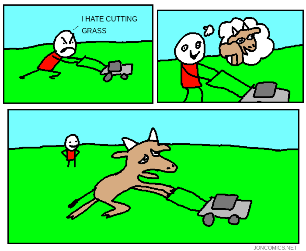 The Lawn Mower. good goat.. Grass is a insult to humanity and needs to be permanently banned from society as a whole.