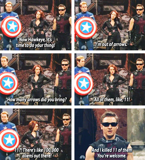 The Level of Badass. Sauce: Also SNL. sirs., tta aligns outthere! 6- yr; yot/ re 1' '. According to the comics hawkeye only got into the avengers because he broke into the hq and demanded to be involved