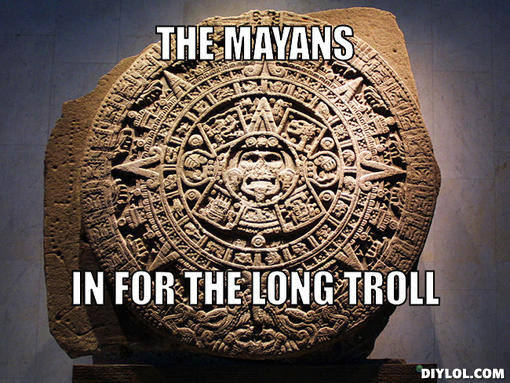 The Mayans. . L. tnmt. The funny thing is, that isn't even of Mayan make. It's an Aztec carving. It was made as a tribute when the Aztec leader Itzcoatl died.