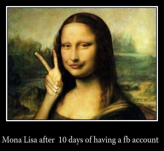 The Mona Lisa duckface. ;D. Mona Lisa after 10 days of having a account