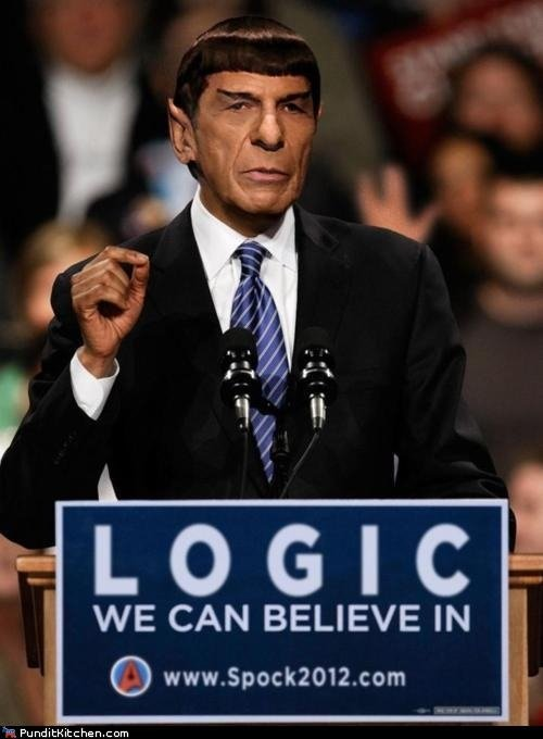 The needs of the many. . WE CAN BELIEVE IN. Hold on, let me just hop in my time machine to go vote for him