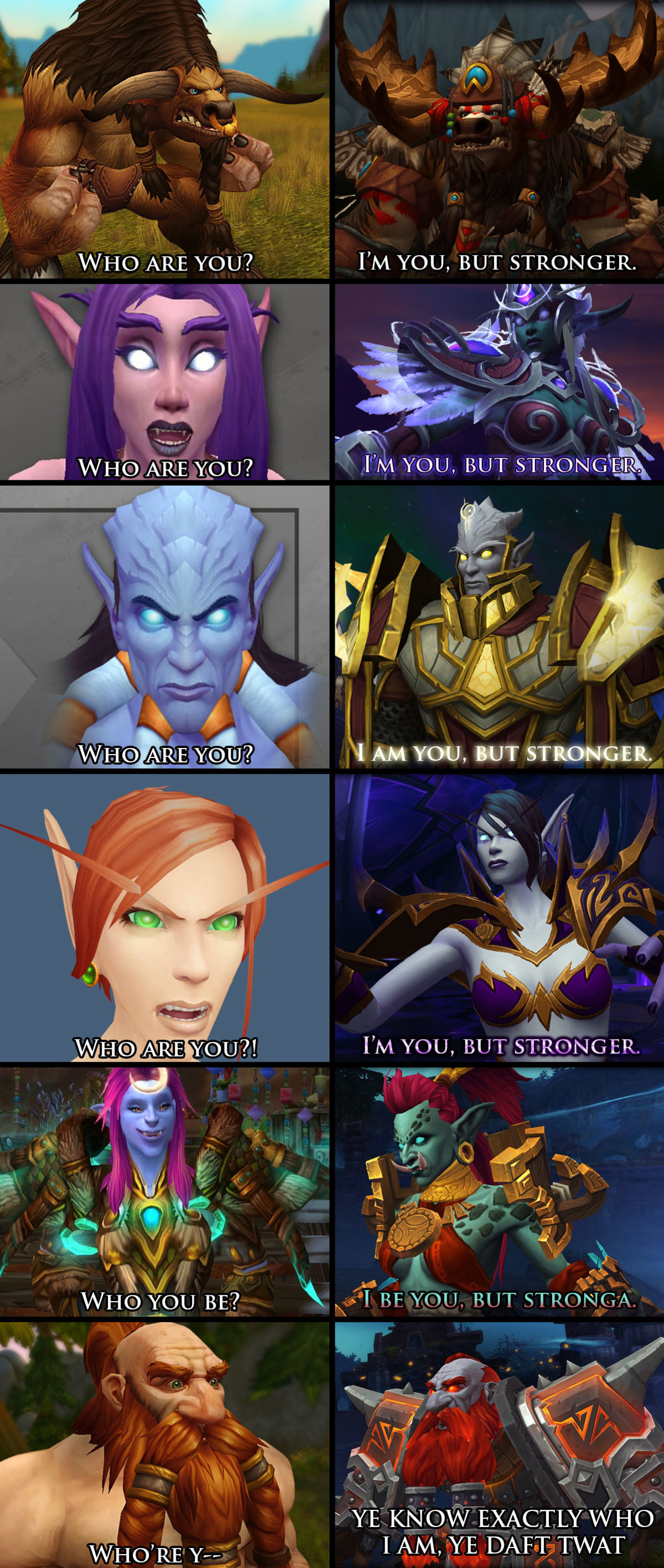"the new allied races. . WHO ARE YOU? I' M YOU, BUT STRONGER. ARE nou? "" I M YOU, BUT STRONG L Yoo, HIT STORMI, PM YOU, BUT STRONG ER, wut? log BE? RF YOU. NIT I"