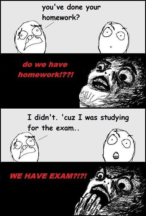 The test. made me giggle so i decided to share :3. you 'we done your homework? I didn' t. 'cu: I was studying the oporn... C'mon.