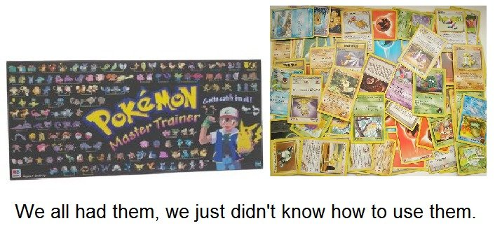 The Truth. OC. We all had them, we just didn' t know how to use them-